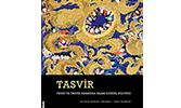 Tasvir - Teori ve Pratik Arasında İslam Görsel Kültürü