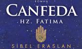 """Sibel Eraslan Bu Kez Hz. Fatıma'yı Anlatıyor: """"Canfeda"""""""