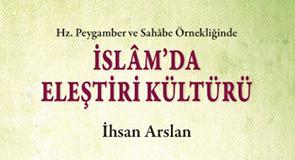 Hz. Peygamber ve Sahabe Örnekliğinde İslam'da Eleştiri Kültürü
